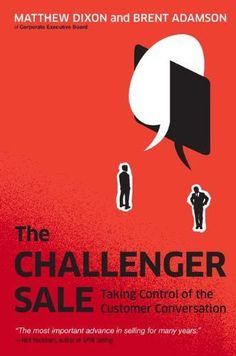 The Challenger Sale: Taking Control of the Customer Conversation by Matthew Dixon, http://www.amazon.com/dp/1591844355/ref=cm_sw_r_pi_dp_GX6qrb1F6D8QV