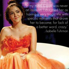 """""""In my mind, Clove was never an assassin. I imagined her as having a very tragic life with specific moments that drove her to become, for lack of a better word, crazy.""""   -Isabelle Fuhrman :) <3"""