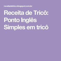 Receita de Tricô: Ponto Inglês Simples em tricô