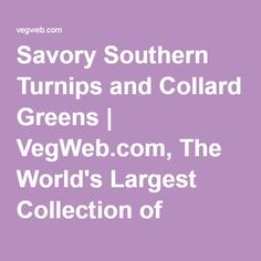Savory Southern Turnips and Collard Greens | VegWeb.com, The World's Largest Collection of Vegetarian Recipes