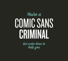 Comic Sans: it's a Love-Hate relationship - Awwwards - http://www.awwwards.com/comic-sans-it-s-a-love-hate-relationship.html