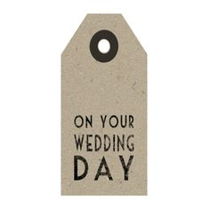 ON YOUR WEDDING DAY TAG