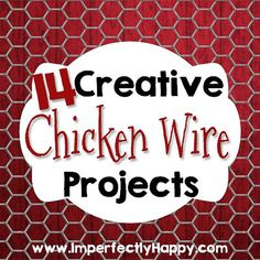 14 Creative Chicken Wire Projects! Fun, DIY crafts for everyone! by ImperfectlyHappy.com