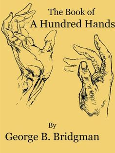 Book of a Hundred Hands (Illustrated) by [Bridgman, George B. Drawing Practice, Figure Drawing, George Bridgman, Hand Illustration, Illustrations, Open Book, Art Techniques, Art Projects, Project Ideas