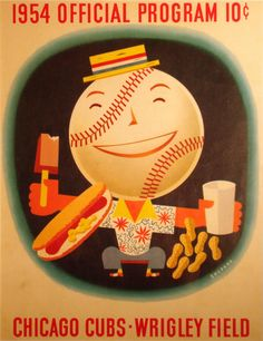 Chicago Cubs baseball program, 1954. Illustration by Otis Shepard. See a collection of vintage Cubs program covers here: http://www.robertnewman.com/happy-100th-birthday-to-wrigley-field-home-of-the-chicago-cubs/