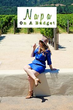 Napa Valley on a budget. All the free wine tastings and cheap vineyards in Napa Valley - Whimsy Soul