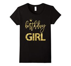 Women's Birthday Shirts For Girls Golden Effect Small Bla... https://www.amazon.com/dp/B06XD69WX3/ref=cm_sw_r_pi_dp_x_UYcWybTEQ1HRW