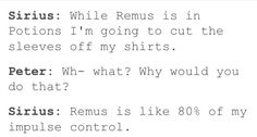 Remus is my impulse control