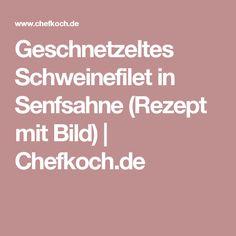Geschnetzeltes Schweinefilet in Senfsahne (Rezept mit Bild) | Chefkoch.de