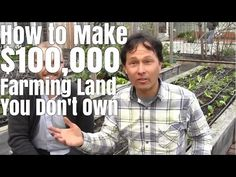How to Make $100,000 Farming 1/2 Acre You Don't Own - YouTube