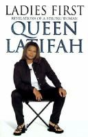 Ladies First: Revelations of a Strong Woman, by Queen Latifah