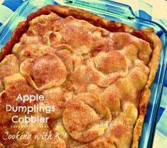 Cooking with K: Apple Dumplings Cobbler {This could become one of your favorite apple desserts!}