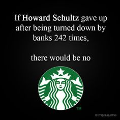 If Howard Schultz gave up.....