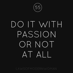 Laws of modern woman... Do it with passion or not at ALLLLLLLLLL