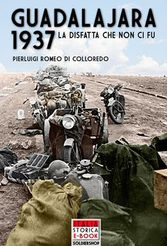Cover title: Guadalajara 1937 - Italia Storica Ebook