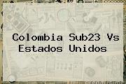 http://tecnoautos.com/wp-content/uploads/imagenes/tendencias/thumbs/colombia-sub23-vs-estados-unidos.jpg Colombia Vs Estados Unidos Sub 23. Colombia Sub23 vs Estados Unidos, Enlaces, Imágenes, Videos y Tweets - http://tecnoautos.com/actualidad/colombia-vs-estados-unidos-sub-23-colombia-sub23-vs-estados-unidos/