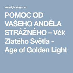 POMOC OD VAŠEHO ANDĚLA STRÁŽNÉHO – Věk Zlatého Světla - Age of Golden Light Tarot, Diabetes, Astrology, Tarot Cards