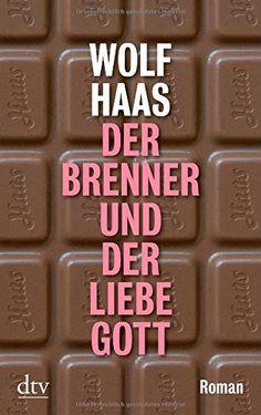 Der Brenner und der liebe Gott: Roman (dtv Unterhaltung) von Wolf Haas http://www.amazon.de/dp/3423212829/ref=cm_sw_r_pi_dp_Z541vb1QRBER9