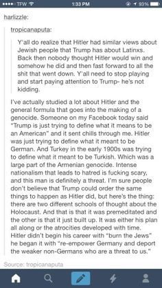"""""""Trump is just trying to define what it means to be American"""" = """"Hitler was just trying to define what it meant to be German."""" Hatred, nationalism, slippery slopes and repeating history."""