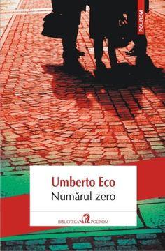 Numărul zero - Umberto Eco (Mai 2015) Umberto Eco, Plans, Good Books, Writing, Zero, Reading, Movie Posters, Literatura, Film Poster