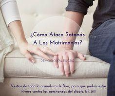 ¿Cómo Ataca Satanás a los Matrimonios Cristianos? ¿Cómo ataca Satanás a los matrimonios hoy en día? ¿Cuáles son sus tácticas? Una Batalla Espiritual La Bib