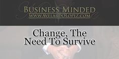 Change could lead you wallet to more money, let us discuss just how in today's lesson. As people grow older, we tend to dislike change. Change can be hard work. But not being flexible to change, could cause your career to wither. Let us discuss the importance about change in today's topic.   Article Post Link:  http://bit.ly/BM-Change2Survive  Today's Tweetable: https://twitter.com/MrAvelardoLopez/status/525032653251424256
