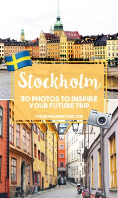 Dreamy, awe-inspiring photos of Stockholm, the photogenic Swedish capital. Hands-down my favourite place in all of Europe!