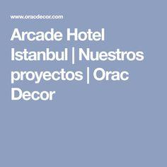 Arcade Hotel Istanbul | Nuestros proyectos | Orac Decor
