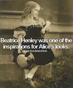 → Alice in Wonderland facts: fact #3Beatrice Henley was one of the inspirations for Alice's looks.