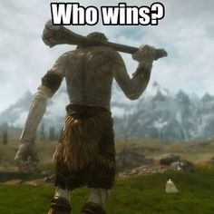 Who Wins? Photo by @skyrimshots Double Tap and Tag a Skyrim gamer http://ift.tt/1XFDAjN Like @Gamersofinsta for new posts. Follow http://ift.tt/22C7EOD #videogame #xboxone #callofduty #blackops3 #youtubegaming #youtube #funnymemes #funny #lol #games #videogames #firstpersonshooter #csgo #cod #bo3 #xboxone #xbox #ps4 #playstation #pcgaming #steam #twitchtv #wiiu #nintendo #memes #gamingmemes - http://ift.tt/1SJ2KcY #gamers #memes #gaming #funny #funnymemes #games #videogames #lol #cool #wtf…
