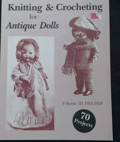 Knitting and Crocheting For Antique Dolls Pattern Volume 3 by TheHowlingHag on Etsy