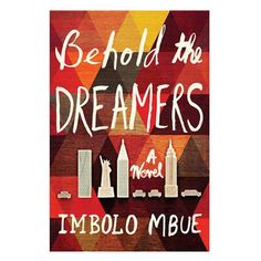 Imbolo Mbue's Behold the Dreamers is one of Oprah Winfrey's newest book club book recommendations. E Books, Books 2016, Book Club Books, Books To Read, 2017 Books, Book Clubs, Fiction Books, Literary Fiction, Book Nerd