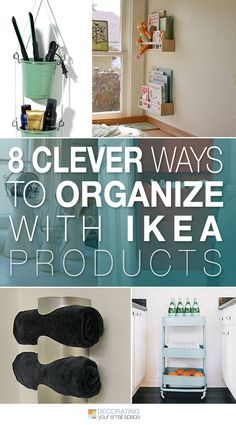 8 Clever Ways to Organize with Ikea • A round-up full of ideas, projects and tutorials!