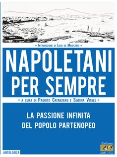 """""""Napoletani per sempre"""" a cura di Paquito Catanzaro e Simona Vitale"""