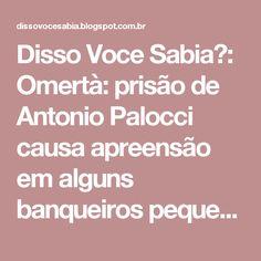 Disso Voce Sabia?: Omertà: prisão de Antonio Palocci causa apreensão em alguns banqueiros pequenos e médios do País
