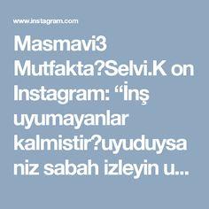 """Masmavi3 MutfaktaSelvi.K on Instagram: """"İnş uyumayanlar kalmistiruyuduysaniz sabah izleyin uyumayanlar ses verinHerkese sevgiyle merhaba❤Bir önceki videoda tarifini verdiğim…"""" • Instagram"""