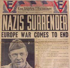 Los Angeles Examiner: Nazis Surrendered Europe War Comes to End. (May Los Angeles Examiner: Nazis Surrendered Europe War … Newspaper Headlines, Old Newspaper, World History, World War Ii, Victory In Europe Day, Interesting History, History Facts, Military History, Journal
