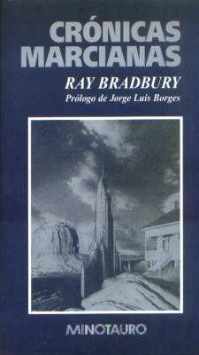 Crónicas marcianas, de Ray Bradbury, Barcelona: Minotauro, 2008, en http://blogs.upm.es/nosolotecnica/2011/10/13/cronicas-marcianas-ray-bradbury/. Transmite la belleza y el horror del choque de civilizaciones, todo está teñido de melancolía, hay mucha lluvia y silencio y ciudades muertas y nubes de polvo que ocultan casi por completo el brillo plateado de los cohetes espaciales. Es un libro triste, en definitiva, como un verano que se termina. #raybradbury #relato