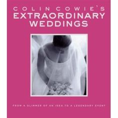 Colin Cowie's Extraordinary Weddings : From a Glimmer of an Idea to a Legendary Event by Colin Cowie Hardcover) for sale online Used Books, Great Books, Wedding Planner, Destination Wedding, Barefoot Wedding, Amazing Weddings, Wedding Book, Wedding Ideas, Wedding Inspiration