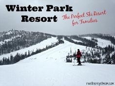 Winter Park Resort, CO ~ The Perfect Ski Resort for Families - R We There Yet Mom?