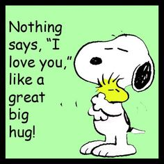 Nothing Says I Love You Like A Great Big Hug - Snoopy Holding Woodstock Snoopy Hug, Snoopy Love, Snoopy And Woodstock, Peanuts Quotes, Snoopy Quotes, Peanuts Cartoon, Peanuts Snoopy, Snoopy Cartoon, Peanuts Comics