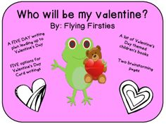 Valentine's Day Writing Unit- Who will be my Valentine from FlyingFirsties from FlyingFirsties on TeachersNotebook.com (10 pages)  - This file includes:  5 day writing instructional guide A list of themed books for read alouds Two brainstorming pages FIVE choices for Valentine's Day Cards