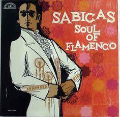 Sabicas - Soul Of Flamenco: buy LP, Mono at Discogs