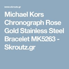 Michael Kors Chronograph Rose Gold Stainless Steel Bracelet MK5263 - Skroutz.gr Michael Kors Chronograph, Stainless Steel Bracelet, Rose Gold