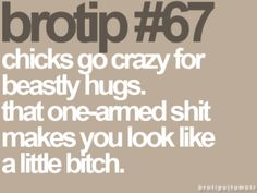 I refuse 1 arm hugs, either give me the real shit or don't bother