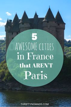 There's much more to France than Paris. Check out these 5 must-see cities! www.thriftynomads.com