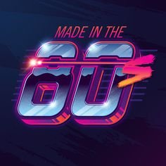 Made in the 80s™.
