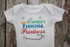Hey, I found this really awesome Etsy listing at https://www.etsy.com/listing/183372648/bodysuit-with-grandpas-fishing-princess