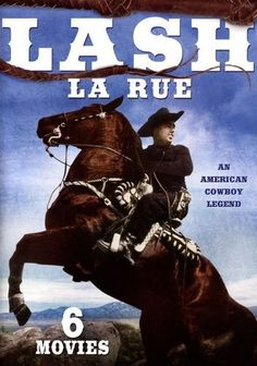 Lash La Rue - An American Cowboy Legend: 6 Movies - Vol. 2 [DVD]