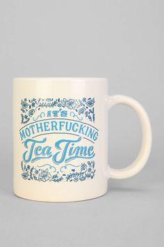 It's Motherfucking Tea Time Mug. I take tea seriously. Just In Case, Just For You, Creation Deco, My Cup Of Tea, Cute Mugs, Mug Cup, Tattoo Studio, Tea Set, Kitsch